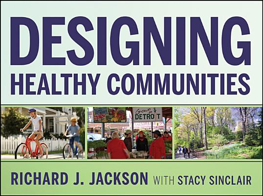 Designing Healthy Communities By Jackson, Richard J.