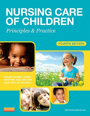 Nursing Care of Children By James, Susan R./ Nelson, Kristine/ Ashwill, Jean